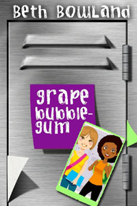 Grape Bubble-Gum -- Beth Bowland