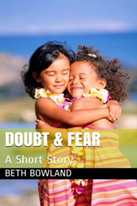 Doubt and Feer Beth Bowland