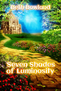 Seven Shards of Luminosity -- Beth Bowland